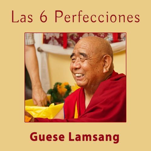 Guese Lamsang: Las 6 Perfeciones