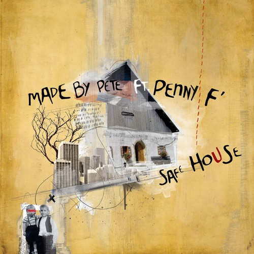 Made By Pete Ft. Penny F - Safe House (Dave DK Remix)