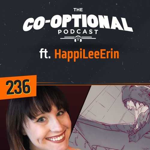 The Co-Optional Podcast Ep. 236 ft. HappiLeeErin