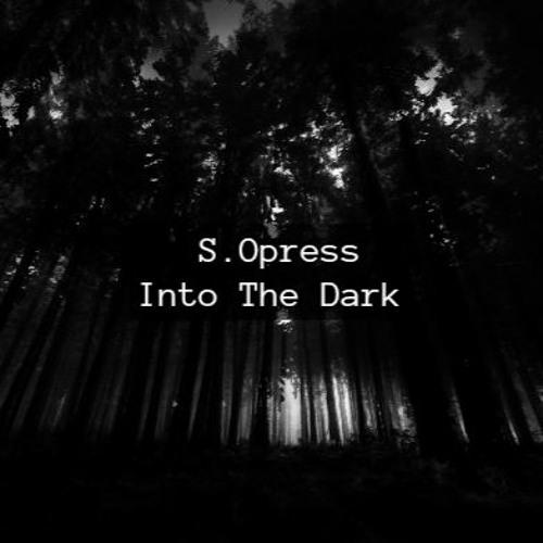 S.Opress - Into The Dark [LP] 2018