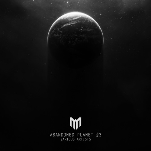 Various Artists - Abandoned Planet vol.3  OUT NOW!