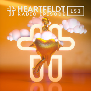 Sam Feldt - Heartfeldt Radio #153 (incl. Guestmix by Dastic)