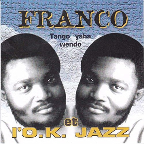 L'OK Jazz & Franco , Tango Ya Bawendo (Atropolis Edit)