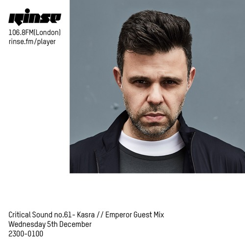 Kasra and Emperor - Critical Music Rinse FM (05-12-2018)