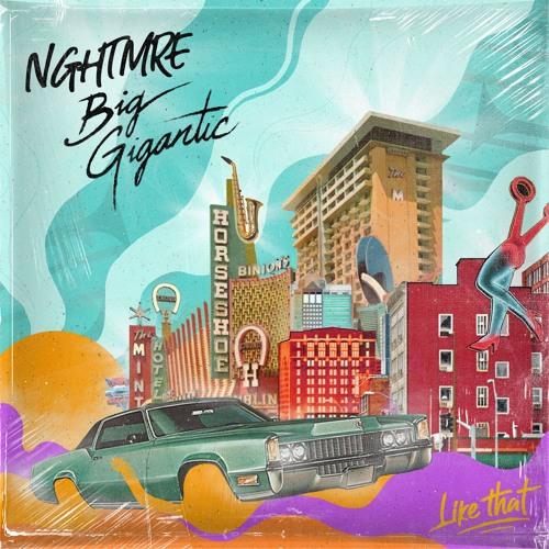 NGHTMRE & Big Gigantic - Like That