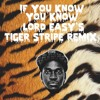 Pusha T - If You Know You Know (Lord Easy's Tiger Stripe Remix)