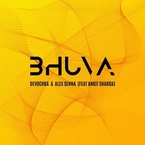 Devochka & Alex Senna feat. Ankit Sharda - Bhuva (Extended Mix)