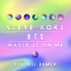 Steve Aoki ft. BTS - Waste It On Me (Slushii Remix)