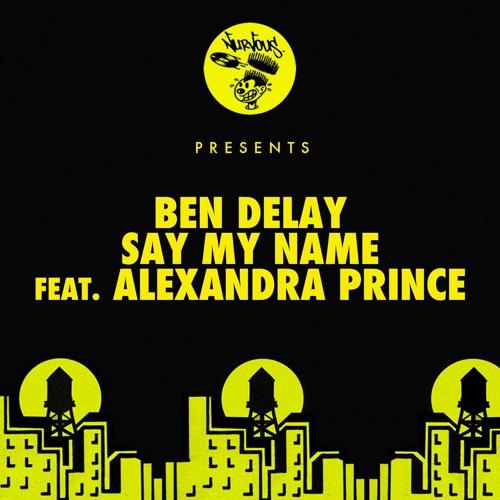 Ben Delay - Say My Name feat. Alexandra Prince (Edit)