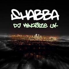 Shabba - DJ KingSize UK **FREE DOWNLOAD**