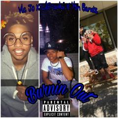 Burnin Out- Vlc Jo X LilFrankii X Ysn Bandz (Prod. By BTGRIN)(Mixed & Mastered By Ysn Bandz)