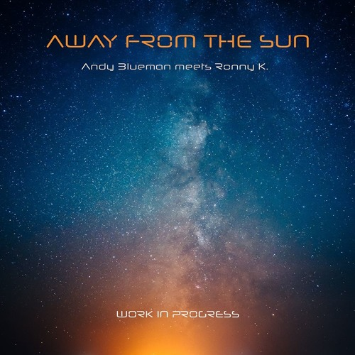 Andy Blueman meets Ronny K. - Away From The Sun Low Quality Teaser