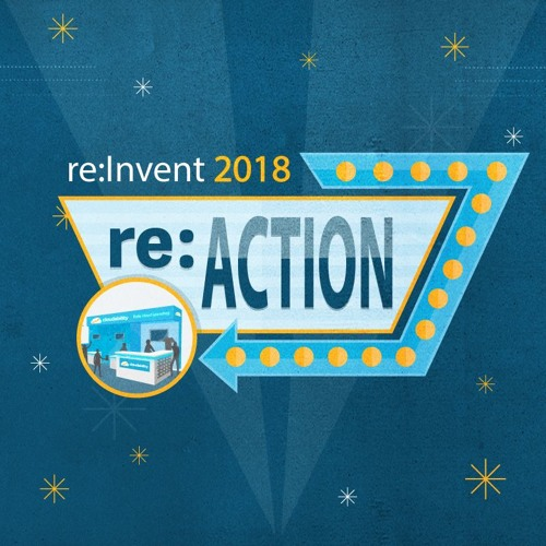 AWS re:Invent 2018 Reaction