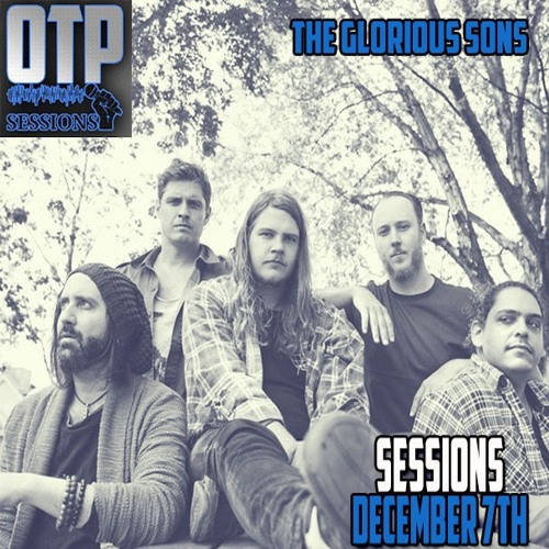 Sessions, Dec. 7, 2018 - Guests - The Glorious Sons