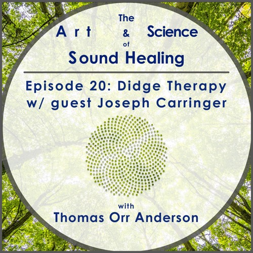 020 Didge Therapy with guest Joseph Carringer