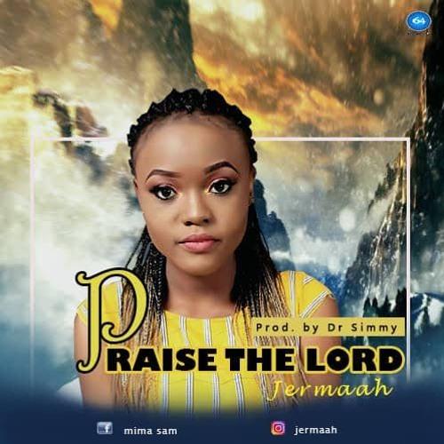 Praise The Lord - Jermaah