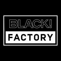 Black! Factory @Closer 30/11/2018