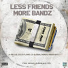 The Wrecking Crew - Less Friends More Bandz Ft. A-Reece, Ecco, Flame