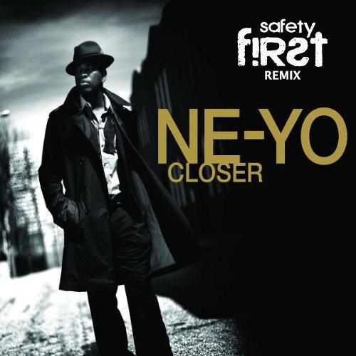 Ne-Yo - Closer (Safety First! Remix)