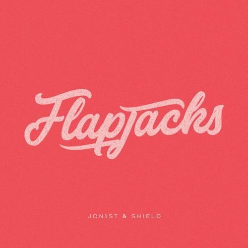 Jon1st, Shield - Flapjacks (EP) 2018