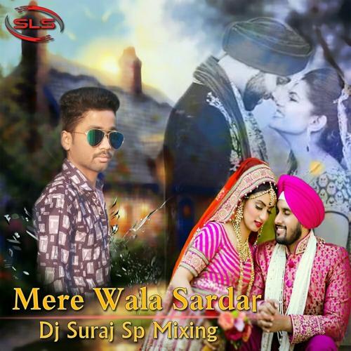 Mere Wala Sardar Panjabi Song 2018 Remix Dj Suraj Sp Mixing