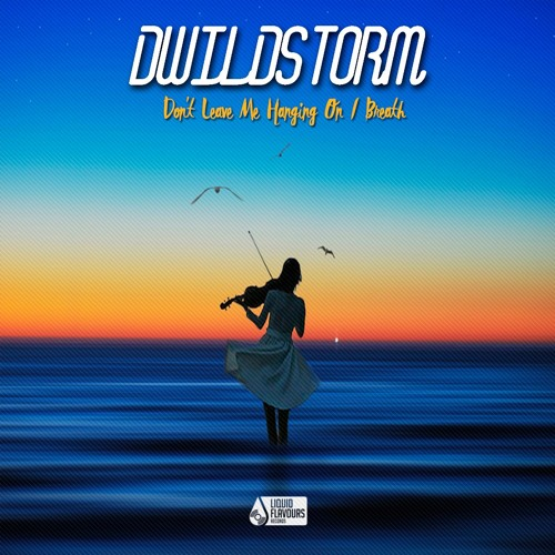 Dwildstorm - Don't Leave Me Hanging On / Breath (EP) 2018