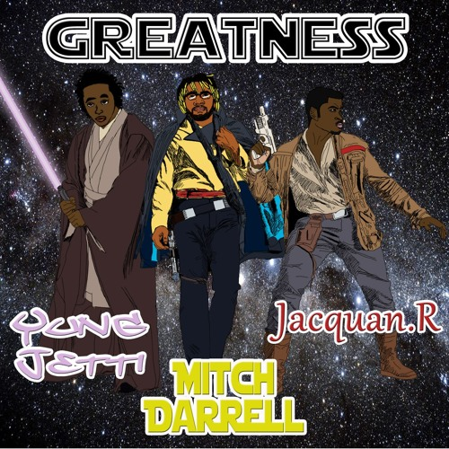 Greatness (ft. Jacquan.R & Yung Jetti)[Prod. by Fleslit]