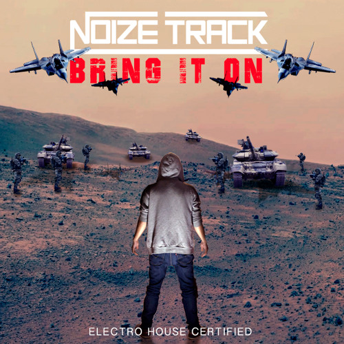 Noizetrack - Bring It On (Original Mix)