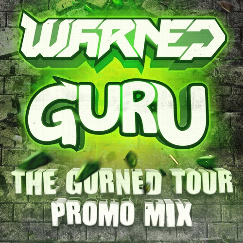 THE GURNED TOUR PROMO MIX [TRACKLIST + DOWNLOAD IN DESC ] by