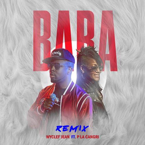 Baba Remix - Wyclef Jean Feat. P La Cangri