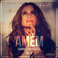 Aline Barros - Amém (Gabriel.MProject Remix)
