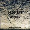 Drop The World Mp3