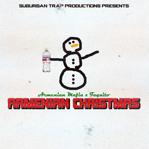 Armenian Christmas.Armenian Christmas By Suburban Trap Productions On