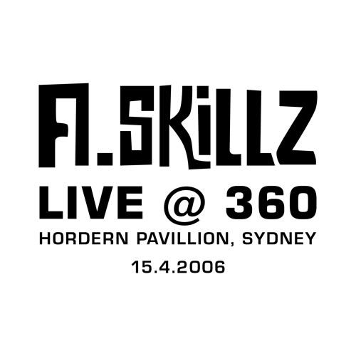 A Skillz - LIVE @ 360 Sydney - 15.4.2006