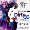 DIRTY30 THE MIXTAPE 2018 BY DJ TEDDYMIX #SKF #BMG