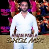Ishq Tera Tadpave - Oh Ho Ho Ho - Sukhbir - Aman Pabla - Dhol Dance Mix