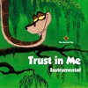 """Trust in me (Instrumental) 
