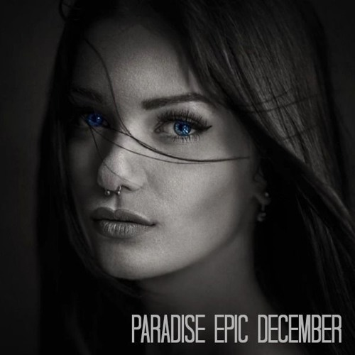 PARADISE - EPIC DECEMBER 2018. / FREE DOWNLOAD
