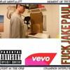 fuck jake paul Diss Track official music song vevo (fuck the pauls!!!)