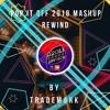 Pop It Off 2018 Mashup - Rewind (By Trademark)