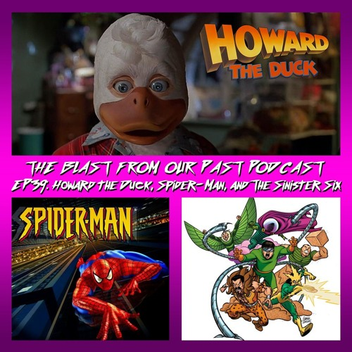 Episode 41: Howard the Duck / Spider-man The Animated Series / Sinister Six