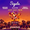 Sigala  Ella Eyre  Meghan Trainor Feat. French Montana - Just Got Paid _(Cido BvssThrpy Bootleg)