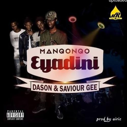 Manqoqo - Eyadini ft. Dason & Saviour Gee