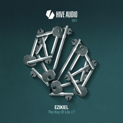 Hive Audio 091 - Ezikiel - The Key Of Life EP