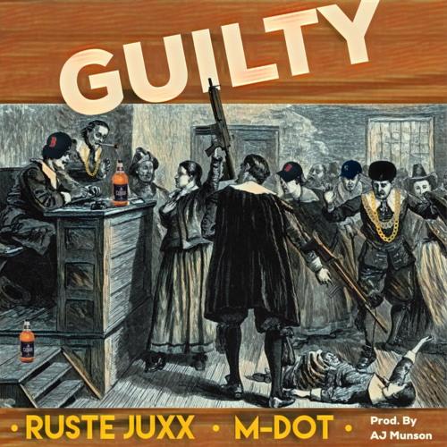 Guilty - Ruste Juxx & M-Dot