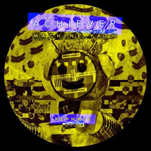 Achiever - Machine Path (Rephate Remix)