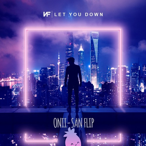 NF - Let You Down (onii-san Flip)