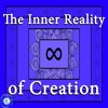The Inner Reality of Creation, How to find it and be yourself