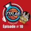 #TTFLPodcast - Episode # 10