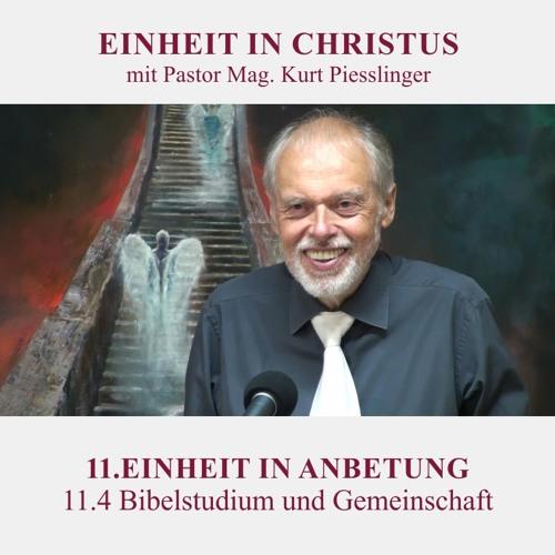 11.4 Bibelstudium und Gemeinschaft - EINHEIT IN ANBETUNG | Pastor Mag. Kurt Piesslinger
